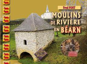 FORT (F.) - Moulins de rivière en Béarn
